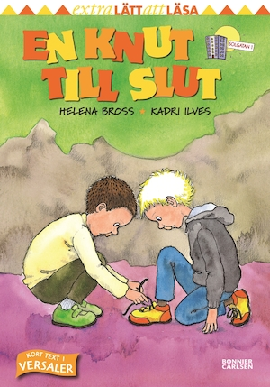 En knut till slut / text: Helena Bross ; bild: Kadri Ilves.