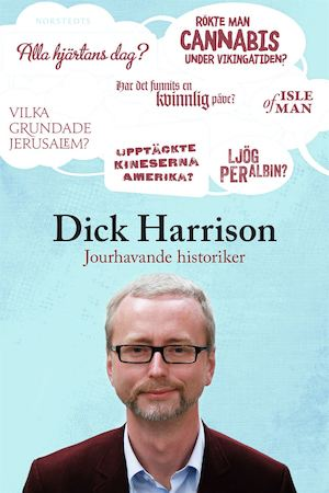 Jourhavande historiker / Dick Harrison.