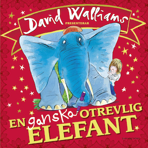 David Walliams presenterar en ganska otrevlig elefant / illustrerad av Tony Ross ; översatt av Barbro Lagergren.