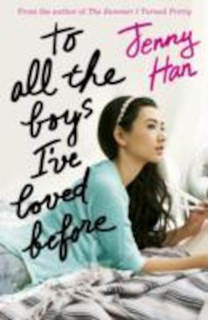 To all the boys I've loved before / Jenny Han.