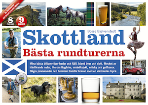 Skottland : bästa rundturerna : [8 tours, 9 walks] / [Bosse Bjelvenstedt] ; [illustrationer, foto: Bosse Bjelvenstedt].