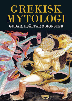 Grekisk mytologi : gudar, hjältar och monster / illustrationer: Giovanni Caselli ; text: Michael Gibson ; svensk text och bearbetning: Margot Henrikson.