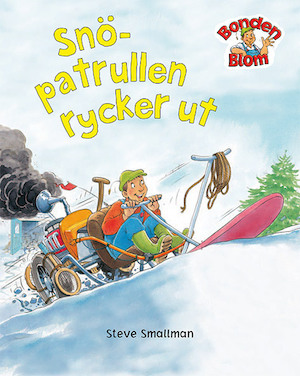 Snöpatrullen rycker ut / illustrerad av Steve Smallman ; [text: Gaby Goldsack].