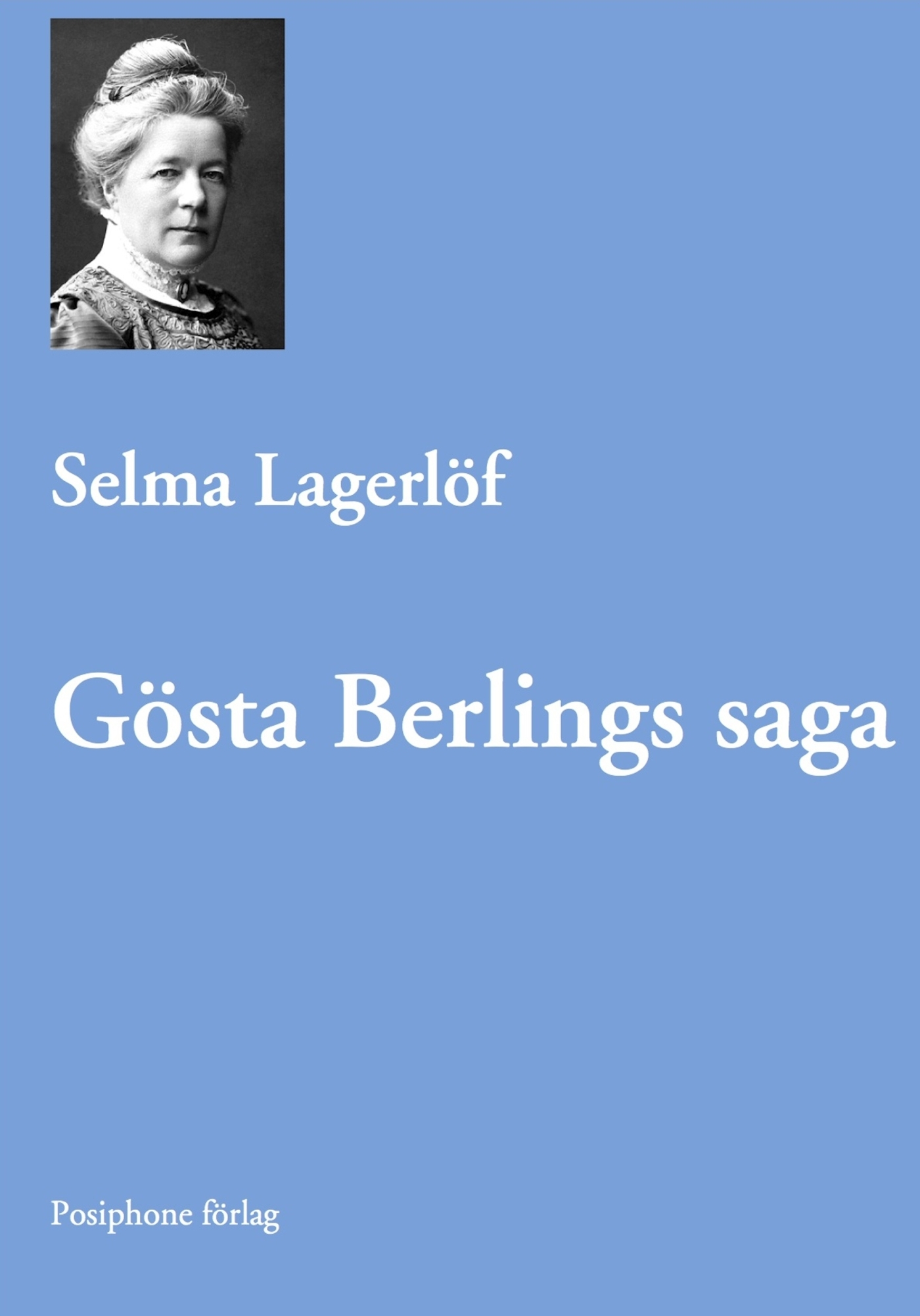 Gösta Berlings saga [Elektronisk resurs]