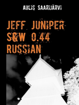 Jeff Juniper S&W 0.44 Russian