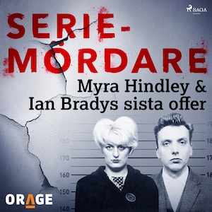 Myra Hindley & Ian Bradys sista offer