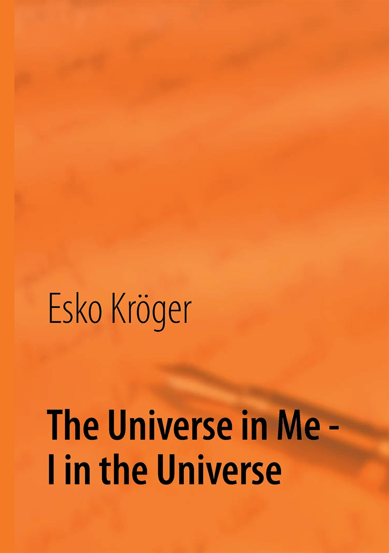 The Universe in Me - I in the Universe