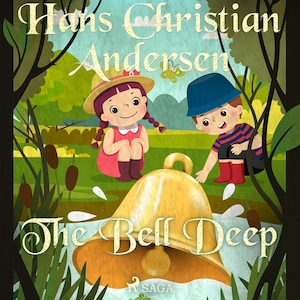 The bell deep / Hans Christian Andersen.