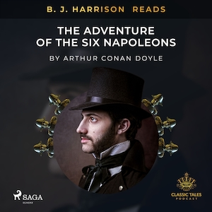 B. J. Harrison Reads The Adventure of the Six Napoleons